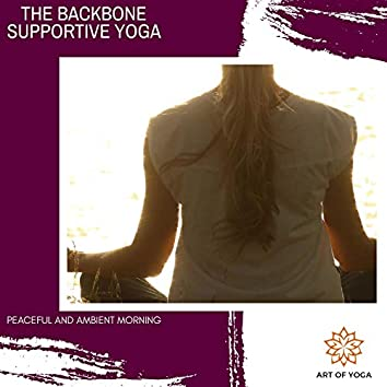 The Backbone Supportive Yoga - Peaceful And Ambient Morning