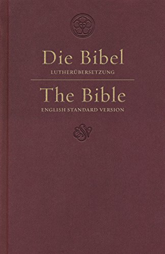 ESV German/English Parallel Bible (Luther/ESV, Dark Red) (English and German Edition)