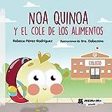 Noa Quinoa y el cole de los alimentos