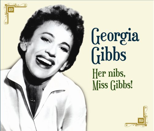 Her Nibs Miss Gibbs Import edition by Gibbs, Georgia (2008) Audio CD