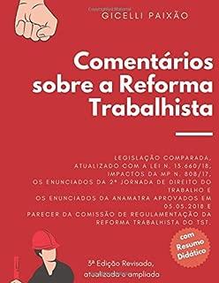 Comentários à Reforma Trabalhista: Legislação comparada MP 808/2017 e  Enunciados da 2ª Jornada de Direito do Trabalho 2ª Edição Revisada e atualizada (Portuguese Edition)