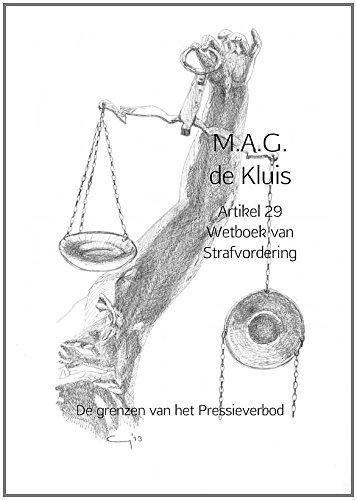 Artikel 29 Wetboek van Strafvordering: De grenzen van het Pressieverbod