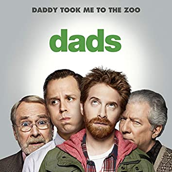 """Daddy Took Me to the Zoo (From """"Dads""""/Main Title Theme)"""