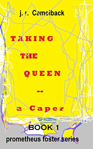Taking the Queen - a Caper - Prometheus Foster series (English Edition)