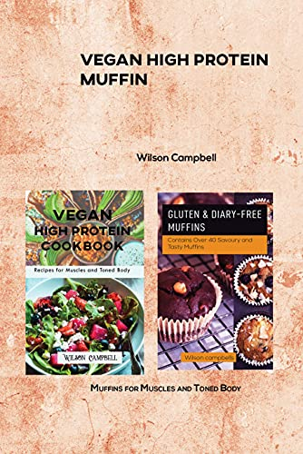 VEGAN HIGH PROTEIN MUFFIN: Muffins for Muscles and Toned Body (English Edition)