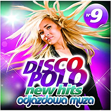 Disco Polo New Hits no. 9 (Odjazdowa Muza)