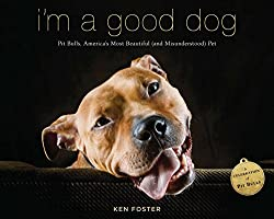 book entitled I'm a Good Dog: Pit Bulls, America's Most Beautiful (and Misunderstood) Pet
