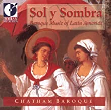 Sol y Sombra: Baroque Music of Latin America