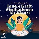Innere Kraft - Meditationen für Kinder