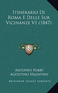 Itinerario Di Roma E Delle Sur Vicinanze V1 (1847)