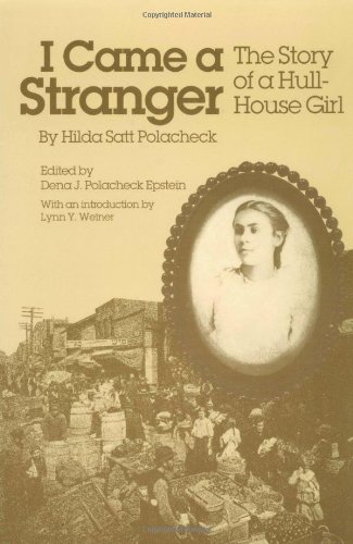 I Came a Stranger: The Story of a Hull-House Girl (Women in American History)