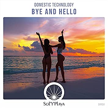 Bye and Hello