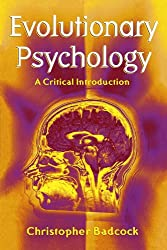 Book cover: Evolutionary Psychology: A Critical Introduction by Christopher Badcock