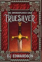 Truesilver (The Swordspeaker Saga)