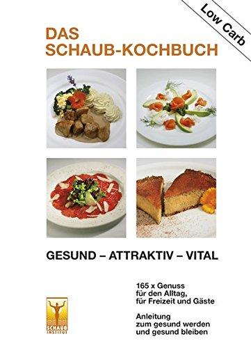 Das Schaub-Kochbuch: Gesund – Attraktiv – Vital