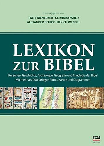 Lexikon zur Bibel: Personen, Geschichte, Archäologie, Geografie und Theologie der Bibel