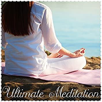 Ultimate Meditation – New Age Music for Meditation and Yoga