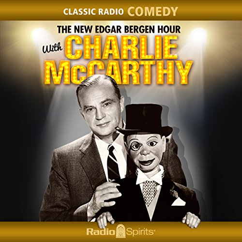 The New Edgar Bergen Hour with Charlie McCarthy Audiobook By Edgar Bergen cover art