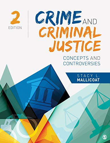 Compare Textbook Prices for Crime and Criminal Justice: Concepts and Controversies 2 Edition ISBN 9781544338972 by Mallicoat, Stacy L.