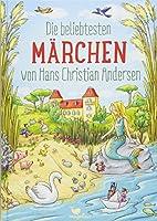 Die beliebtesten Maerchen von Hans Christian Andersen