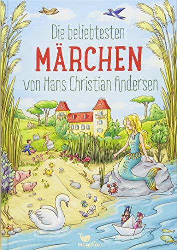 Die beliebtesten Märchen von Hans Christian Andersen