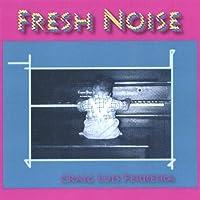 Fresh Noise