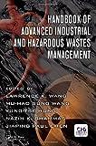 Handbook of Advanced Industrial and Hazardous Wastes Management: 7 (Advances in Industrial and Hazardous Wastes Treatment)