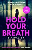 Hold Your Breath: the twisty new thriller that will keep you up all night! (English Edition)