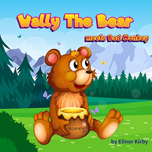 Wally The Bear: Wally vs Monkey | The Book for kids age 2-6 years old (English Edition)