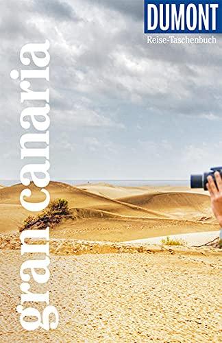 DuMont Reise-Taschenbuch Gran Canaria: Reiseführer plus Reisekarte. Mit besonderen Autorentipps und vielen Touren.