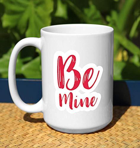 ChGuangm Be Mine Valentines Coffee Mug Valentines Day Coffee Mug Valentines Day Gift F Her Valentines Day Gift F Him Valentines Gift