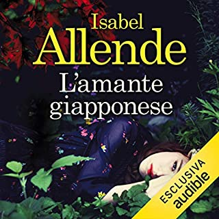 L'amante giapponese                   By:                                                                                                                                 Isabel Allende                               Narrated by:                                                                                                                                 Viola Graziosi                      Length: 9 hrs and 27 mins     8 ratings     Overall 4.6