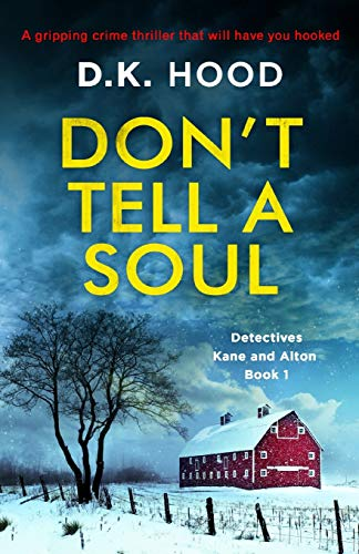 Don't Tell a Soul: A gripping crime thriller that will have you hooked (Detectives Kane and Alton)