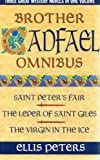 """Brother Cadfael Omnibus: """"St.Peter's Fair"""", """"Leper of St.Giles"""", """"Virgin in the Ice"""" No.2 (The Cadfael Chronicles) - Ellis Peters"""