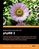 Building Online Communities with phpBB: A practical guide to creating and maintaining online discussion forums with phpBB, the leading free open source PHP/MySQL-based bulletin board