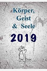 Körper, Geist & Seele 2019 Spiralbindung