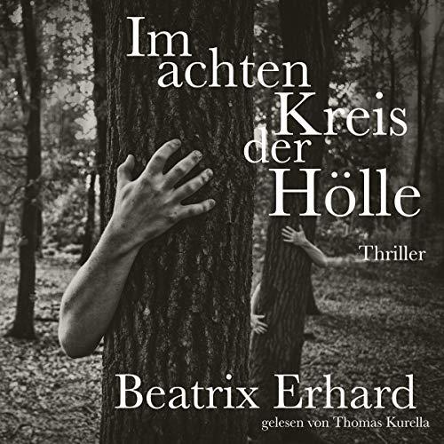 Im achten Kreis der Hölle                   Autor:                                                                                                                                 Beatrix Erhard                               Sprecher:                                                                                                                                 Thomas Kurella                      Spieldauer: 18 Min.     4 Bewertungen     Gesamt 4,8