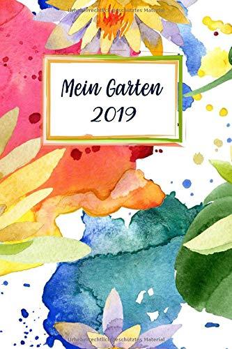 Mein Garten 2019: Notizbuch, Jahresplaner und Journal, Gartenplaner und Eintragbuch für Gartenfreunde, Hobbygärtner und Laubenpieper | Gelber Lotus
