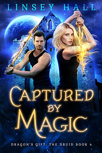 Captured by Magic (Dragon's Gift: The Druid Book 4)