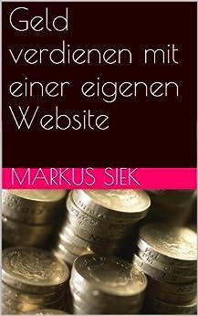 Geld verdienen mit einer eigenen Website von [Markus Siek]