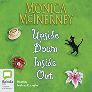 Upside Down Inside Out                   By:                                                                                                                                 Monica McInerney                               Narrated by:                                                                                                                                 Melissa Eccleston                      Length: 10 hrs and 50 mins     16 ratings     Overall 4.2