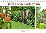 Blick übern Gartenzaun (Tischkalender 2021 DIN A5 quer)