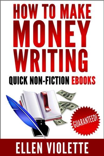 How to Make Money Writing Quick Non-Fiction eBooks...Guaranteed!