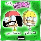 Sag Sheesh (feat. Tarri.Ferrari) [Explicit]