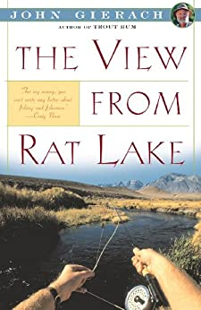 View From Rat Lake (John Gierach's Fly-fishing Library) by [John Gierach]