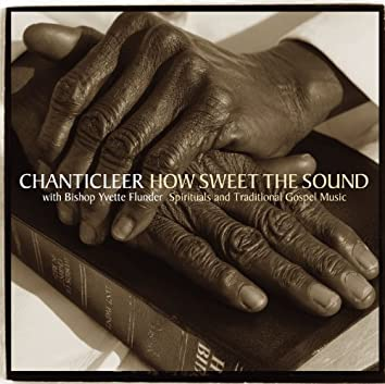 How Sweet the Sound [Spirituals & Traditional Gospel Music]