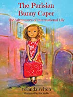 The Parisian Bunny Caper: The Adventures of International Lily