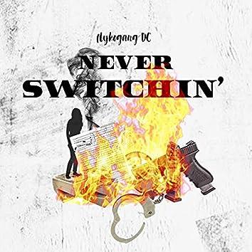 Never Switchin'