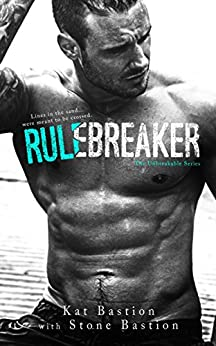 Rule Breaker (Unbreakable Book 2) by [Kat Bastion, Stone Bastion]