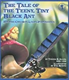 [The Tale of the Teeny, Tiny Black Ant: Helping Children Learn Persistence] [By: Allen, Teresa R.] [June, 2011]